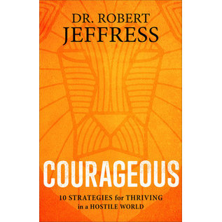 Courageous (Dr. Robert Jeffress), Hardcover