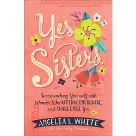 Yes Sisters (Angelia L. White), Paperback