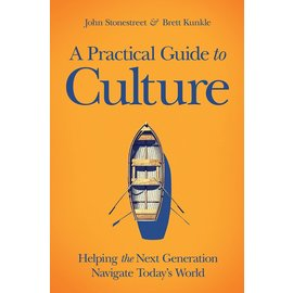 A Practical Guide to Culture (John Stonestreet, Brett Kunkle), Paperback