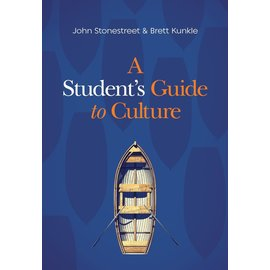 A Student's Guide to Culture (John Stonestreet, Brett Kunkle), Paperback