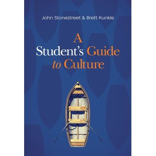 A Student's Guide to Culture (John Stonestreet, Brett Kunkle), Paperback