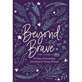 Beyond Brave: 60 Days of Journaling Devotions for Young Women, Hardcover