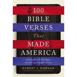 100 Bible Verses that Made America (Robert J. Morgan), Hardcover
