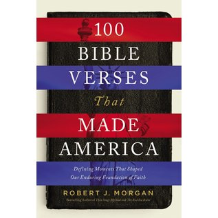 100 Bible Verses that Made America (Robert J. Morgan), Hardcover