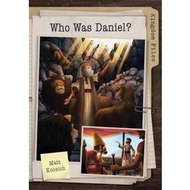Kingdom Files: Who was Daniel? (Matt Koceich)