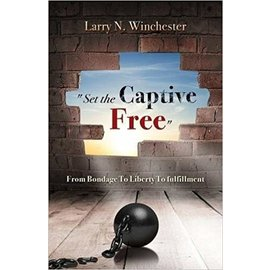 Set the Captive Free, Spiral Bound (Larry Winchester)