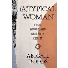 (A)Typical Woman: Free, Whole, and Called in Christ (Abigail Dodds), Paperback