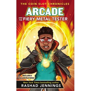 Coin Slot Chronicles #3: Arcade and the Fiery Metal Tester (Rashad Jennings), Hardcover