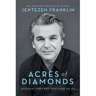 Acres of Diamonds: Discovering God's Best Right Where You Are (Jentezen Franklin), Hardcover