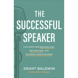 The Successful Speaker (Grant Baldwin), Hardcover