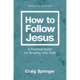 How to Follow Jesus (Craig Springer), Paperback