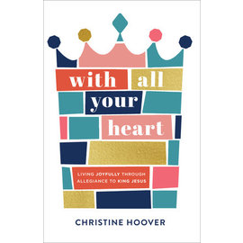 With All Your Heart (Christine Hoover), Paperback