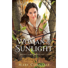 Brides of Hope Mountain #2: Woman of Sunlight (Mary Connealy), Paperback