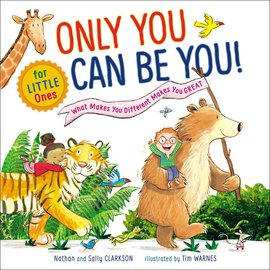 Only You Can Be You for Little Ones (Nathan Clarkson, Sally Clarkson), Board Book