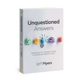Unquestioned Answers (Jeff Myers), Paperback