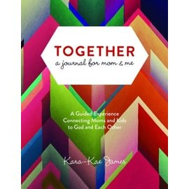 Together: A Journal for Mom & Me (Kara-Kae James), Paperback