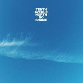 CD - No Shame (Tenth Avenue North)