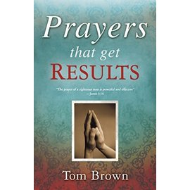 Prayers that get Results (Tom Brown), Paperback