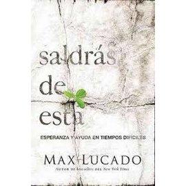 Saldras de Esta (You'll Get Through This, Max Lucado, Spanish)