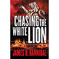 Chasing the White Lion (James R. Hannibal), Paperback