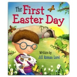 The First Easter Day (Jill Roman Lord), Board Book