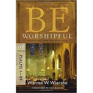 BE Worshipful: Psalms 1-89 (Warren Wiersbe)