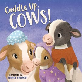 Cuddle Up, Cows!, Board Book
