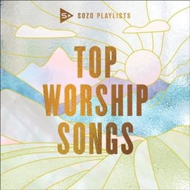 CD - SOZO Playlists: Top Worship Songs