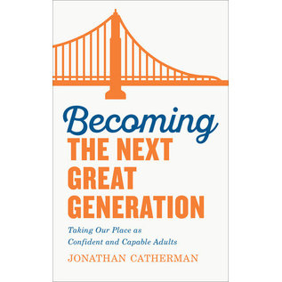 Becoming the Next Great Generation (Jonathan Catherman), Paperback