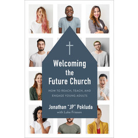 "Welcoming the Future Church (Jonathan ""JP"" Pokluda), Paperback"