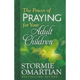 The Power of Praying for Your Adult Children (Stormie Omartian)