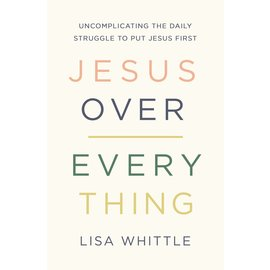 Jesus Over Everything (Lisa Whittle), Paperback