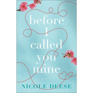 Before I Called You Mine (Nicole Deese), Paperback