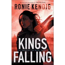 Book of the Wars #2: Kings Falling (Ronie Kendig), Paperback