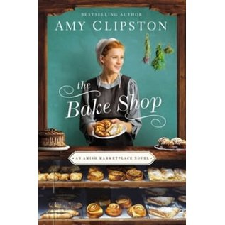 Amish Marketplace #1: The Bake Shop (Amy Clipston), Paperback