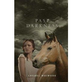 Past Darkness (Laurel Woiwode), Paperback