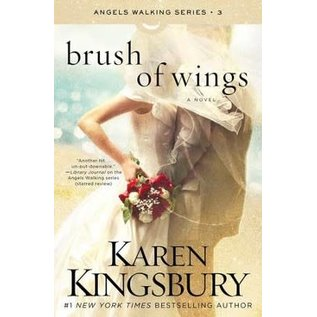 Angels Walking #3: Brush of Wings (Karen Kingsbury)