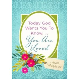 Today God Wants You to Know... You Are Loved