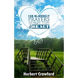 108 Bi-Weekly Prayers Straight from the Heart (Herbert Crawford)