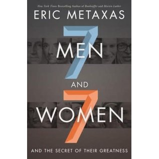 7 Men and 7 Women (Eric Metaxas)