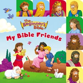 The Beginner's Bible: My Bible Friends, Board Book