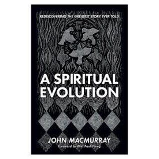 A Spiritual Evolution (John MacMurray)