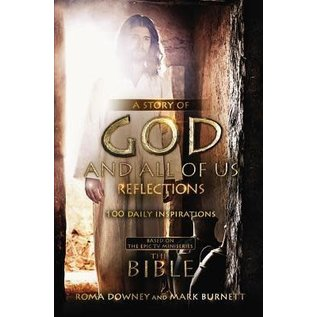 A Story of God and All of Us Reflections, Hardcover (Mark Burnett, Roma Downey)