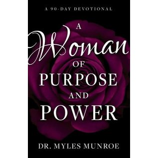 A Woman of Purpose and Power (Myles Munroe)