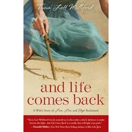 And Life Comes Back (Tricia Lott Williford)