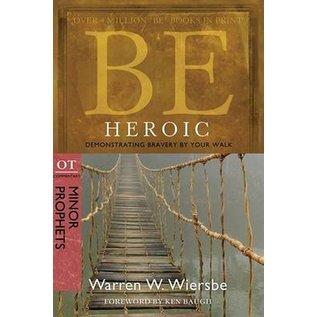 BE Heroic: Minor Prophets (Warren Wiersbe)