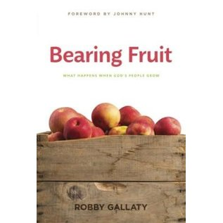 Bearing Fruit: What Happens When God's People Grow (Robby Gallaty), Paperback