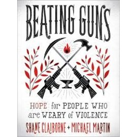Beating Guns (Shane Claiborne, Michael Martin)
