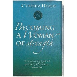 Becoming a Woman of Strength (Cynthia Heald)