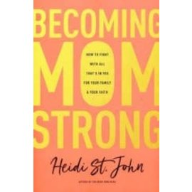 Becoming MomStrong (Heidi St. John)
